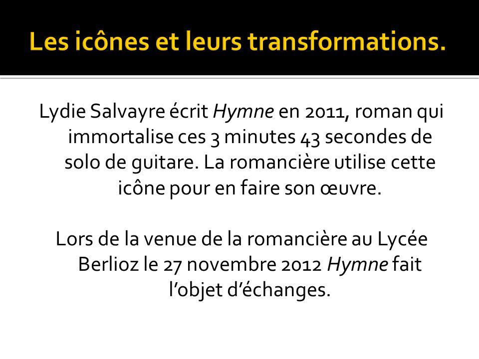Lydie Salvayre écrit Hymne en 2011, roman qui immortalise ces 3 minutes 43 secondes de solo de guitare.