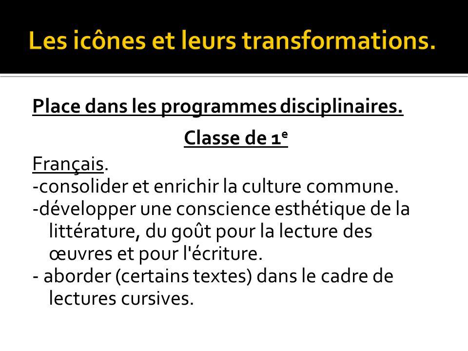 Place dans les programmes disciplinaires. Classe de 1 e Français.