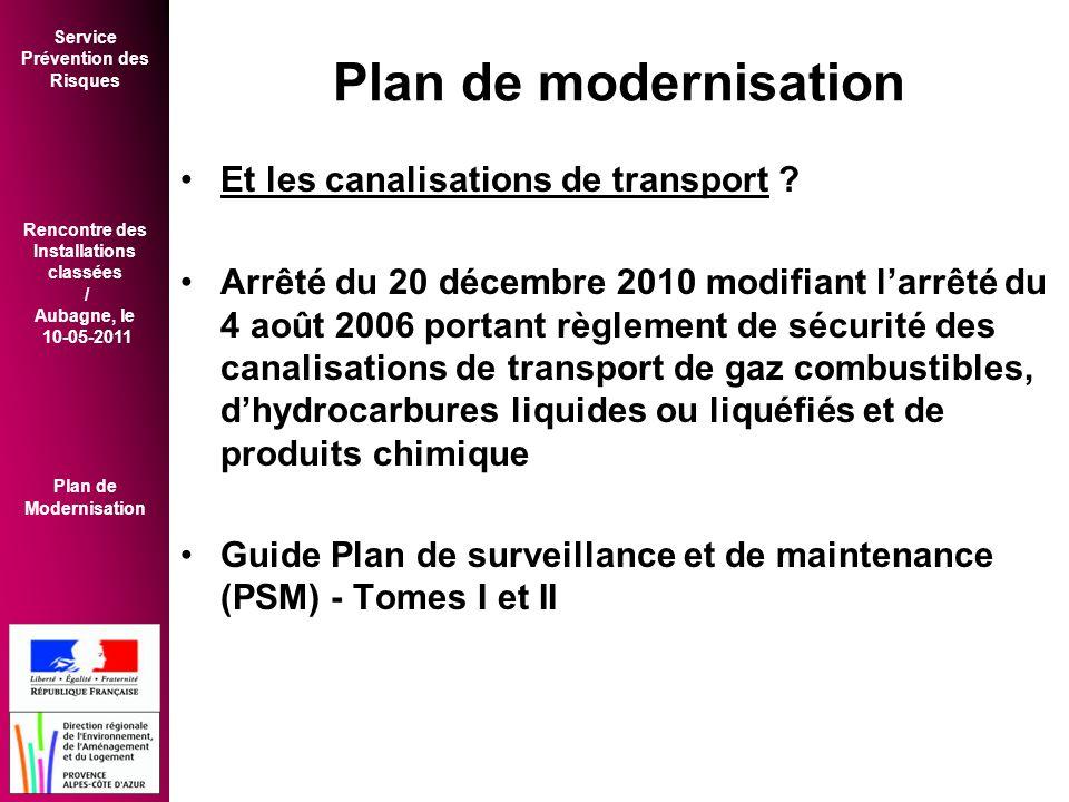 Service Prévention des Risques Rencontre des Installations classées / Aubagne, le 10-05-2011 Plan de Modernisation Plan de modernisation •Et les canalisations de transport .
