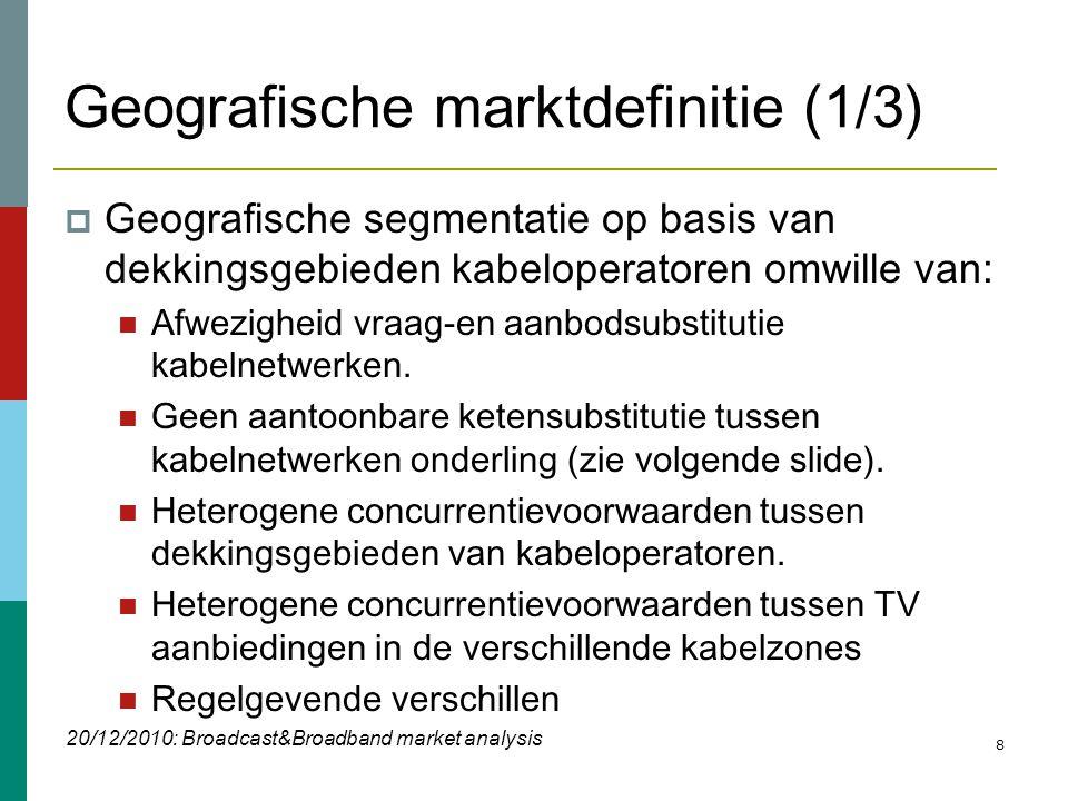 19 Toegang tot het digitale platform  Non-discriminatie &Transparantie (oa Formuleren van een referentie-aanbod)  Een werkgroep zal opgericht worden om de modaliteiten uit te werken  Prijscontrole: retail minus 20/12/2010: Broadcast&Broadband market analysis