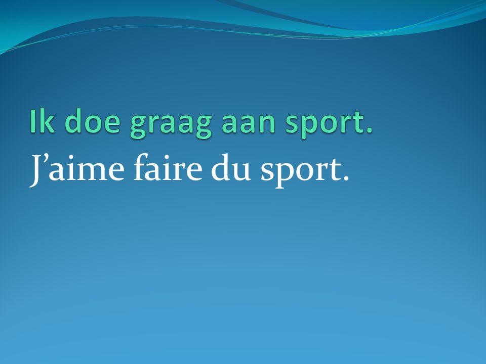 J'aime faire du sport.