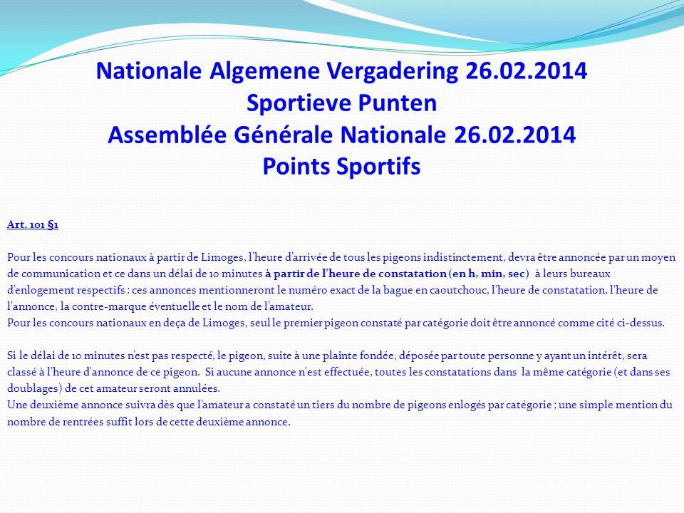 Nationale Algemene Vergadering 26.02.2014 Sportieve Punten Assemblée Générale Nationale 26.02.2014 Points Sportifs Art. 101 §1 Pour les concours natio
