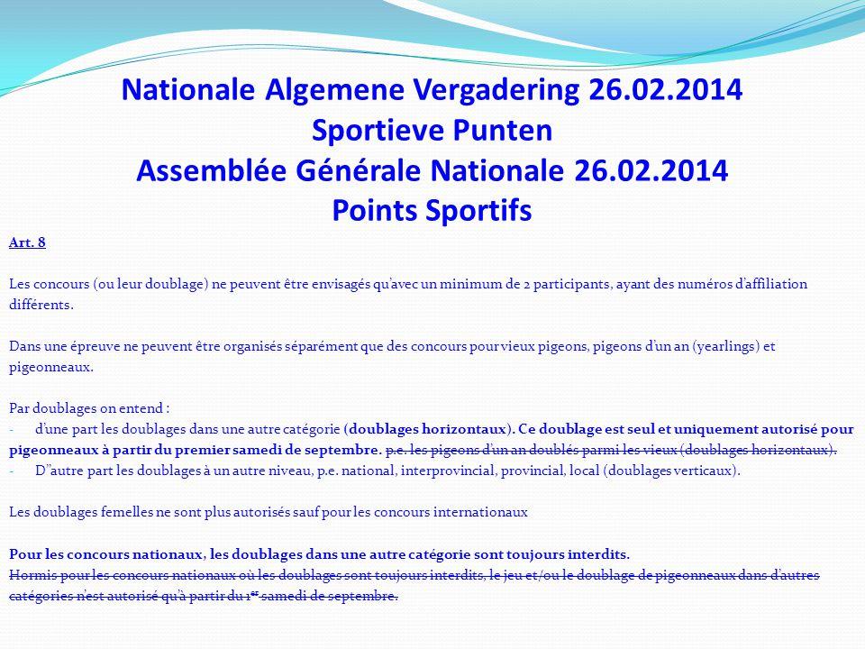 Nationale Algemene Vergadering 26.02.2014 Sportieve Punten Assemblée Générale Nationale 26.02.2014 Points Sportifs Art. 8 Les concours (ou leur doubla