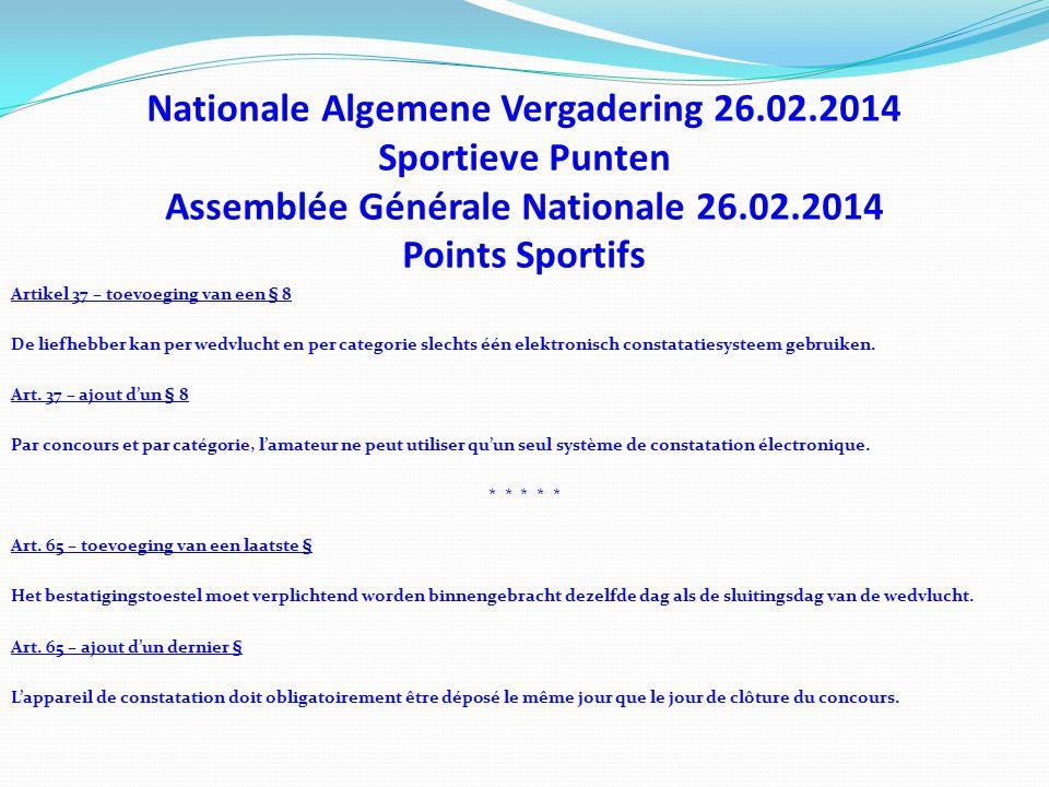 Nationale Algemene Vergadering 26.02.2014 Sportieve Punten Assemblée Générale Nationale 26.02.2014 Points Sportifs Artikel 37 – toevoeging van een § 8