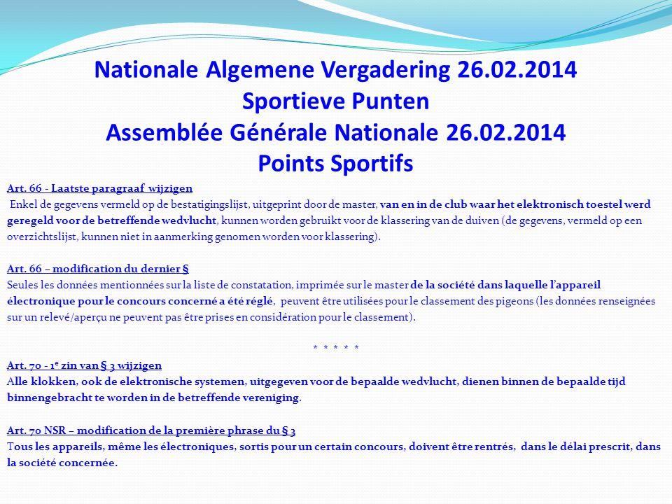 Nationale Algemene Vergadering 26.02.2014 Sportieve Punten Assemblée Générale Nationale 26.02.2014 Points Sportifs Art. 66 - Laatste paragraaf wijzige