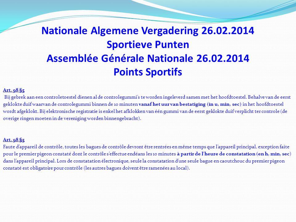 Nationale Algemene Vergadering 26.02.2014 Sportieve Punten Assemblée Générale Nationale 26.02.2014 Points Sportifs Art. 98 §5 Bij gebrek aan een contr