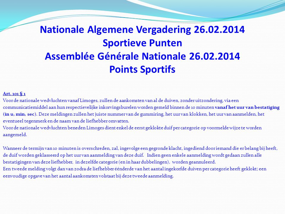 Nationale Algemene Vergadering 26.02.2014 Sportieve Punten Assemblée Générale Nationale 26.02.2014 Points Sportifs Art. 101 § 1 Voor de nationale wedv