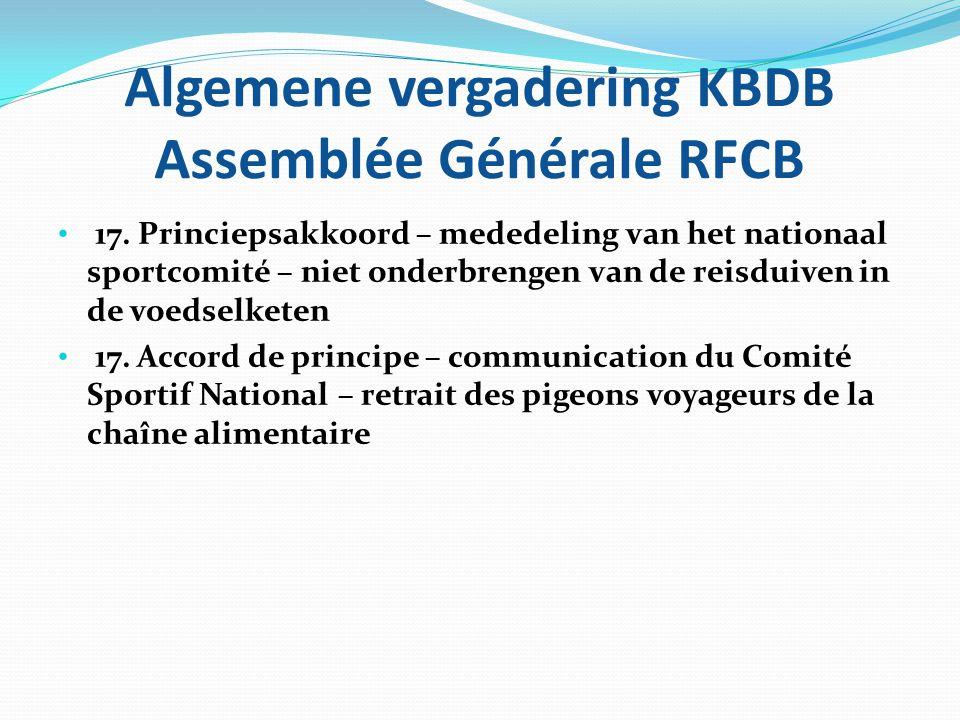 Algemene vergadering KBDB Assemblée Générale RFCB • 17. Princiepsakkoord – mededeling van het nationaal sportcomité – niet onderbrengen van de reisdui