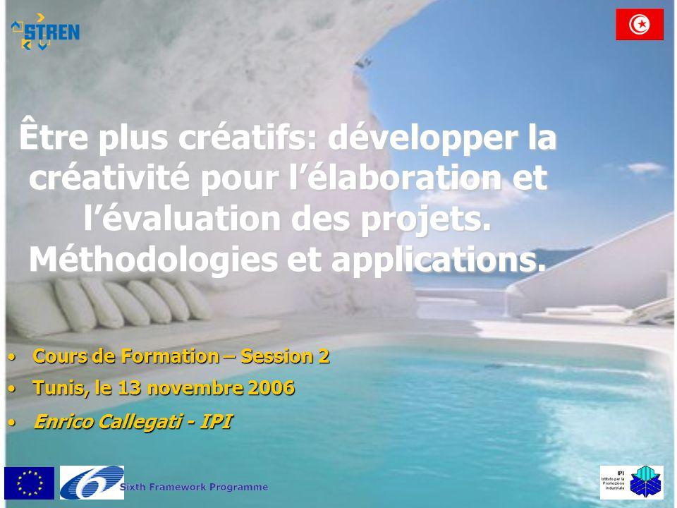 Être plus créatifs: développer la créativité pour l'élaboration et l'évaluation des projets. Méthodologies et applications. •Cours de Formation – Sess