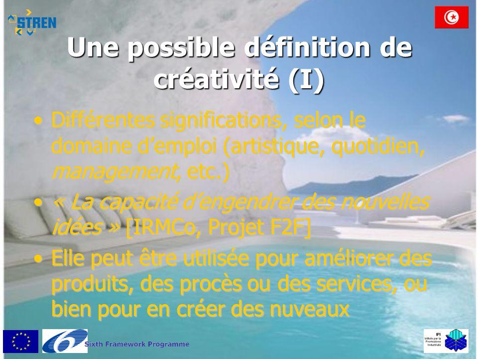 Une possible définition de créativité (I) •Différentes significations, selon le domaine d'emploi (artistique, quotidien, management, etc.) •« La capac