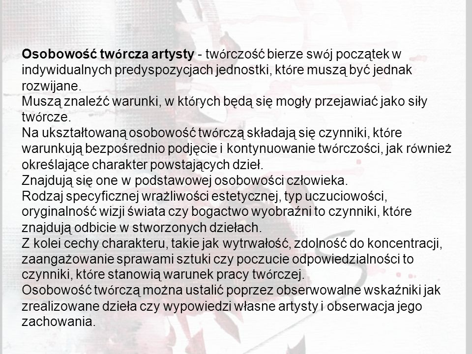 Badania nad osobowością twórczą (Gołaszewska, 1998): Osobowość podstawowa - jest to zesp ó ł czynnik ó w względnie stałych, kt ó re kształtują się w b