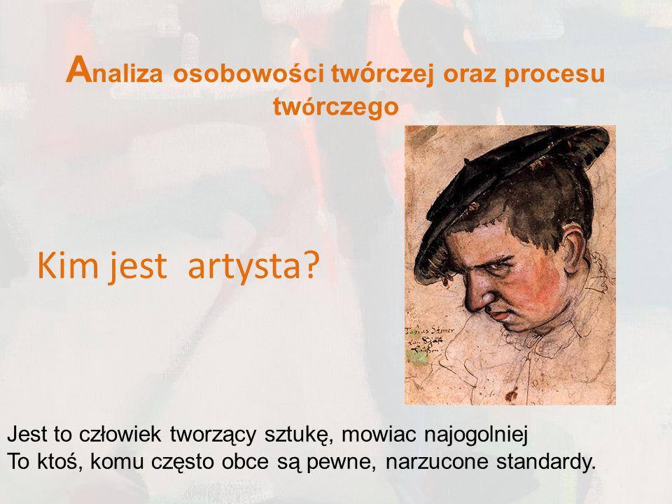 Dość ciekawe i dosyć kontrowersyjne stanowisko dotyczące artyst ó w og ó lnie prezentuje teoria ludzi genialnych Kretschmera (za: Gołaszewska, 1998).