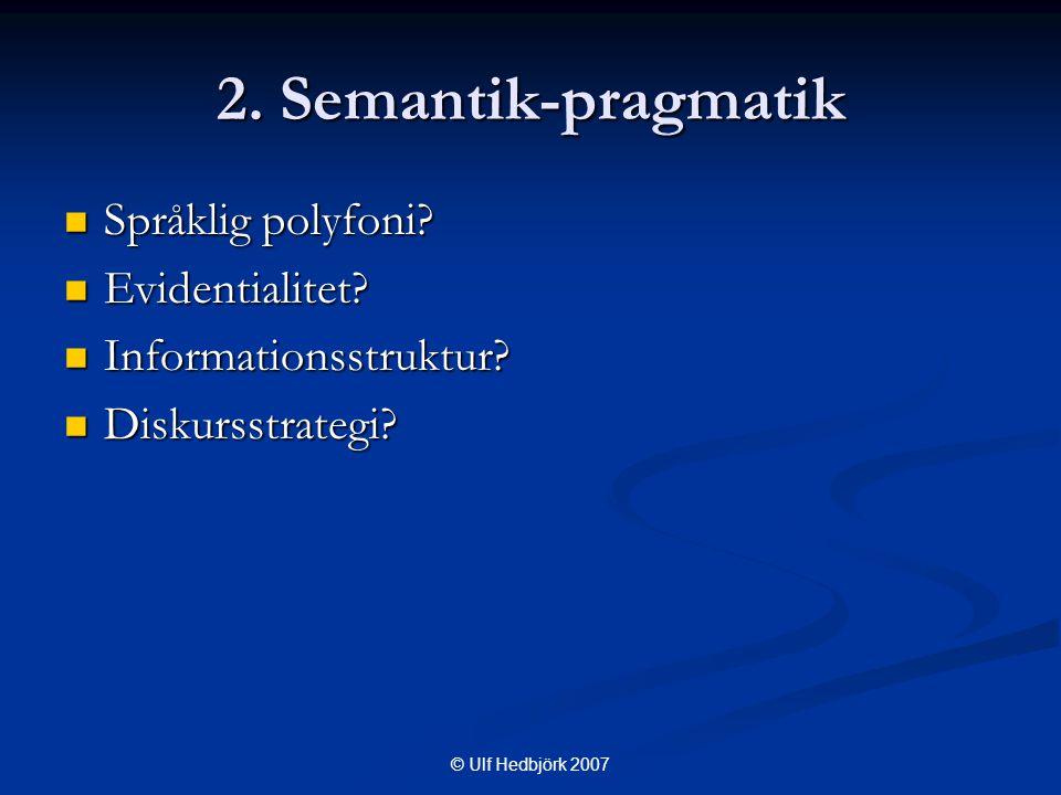 2. Semantik-pragmatik  Språklig polyfoni.  Evidentialitet.
