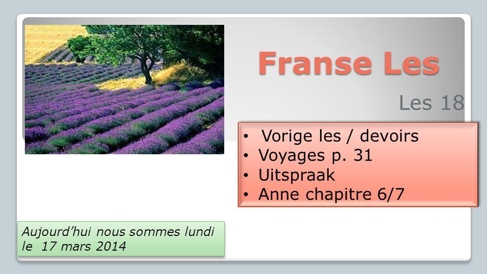 Franse Les Les 18 • Vorige les / devoirs • Voyages p.
