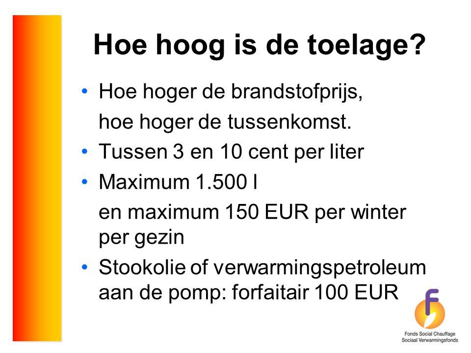 Hoe hoog is de toelage? •Hoe hoger de brandstofprijs, hoe hoger de tussenkomst. •Tussen 3 en 10 cent per liter •Maximum 1.500 l en maximum 150 EUR per
