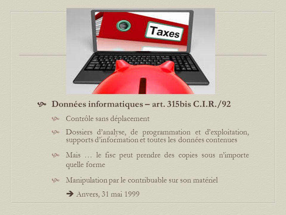  Données informatiques – art. 315bis C.I.R./92  Contrôle sans déplacement  Dossiers d'analyse, de programmation et d'exploitation, supports d'infor