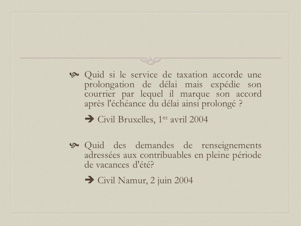  Quid si le service de taxation accorde une prolongation de délai mais expédie son courrier par lequel il marque son accord après l échéance du délai ainsi prolongé .