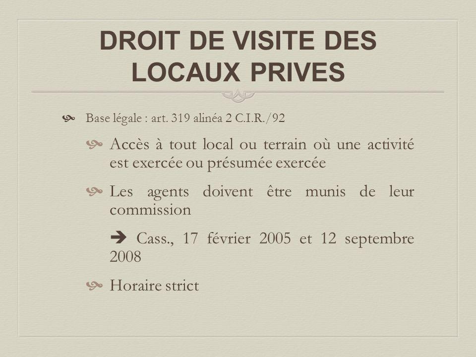 DROIT DE VISITE DES LOCAUX PRIVES  Base légale : art.