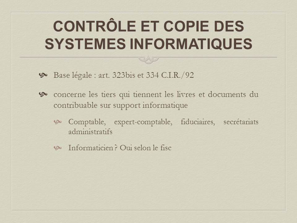 CONTRÔLE ET COPIE DES SYSTEMES INFORMATIQUES  Base légale : art.