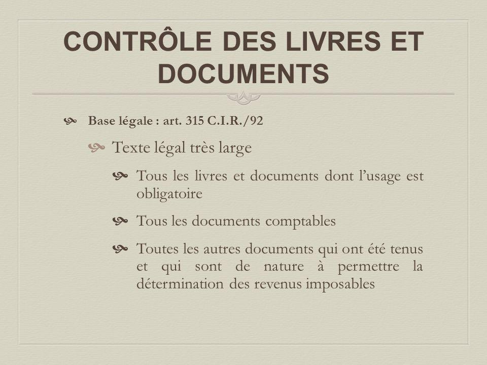  Base légale : art. 315 C.I.R./92  Texte légal très large  Tous les livres et documents dont l'usage est obligatoire  Tous les documents comptable