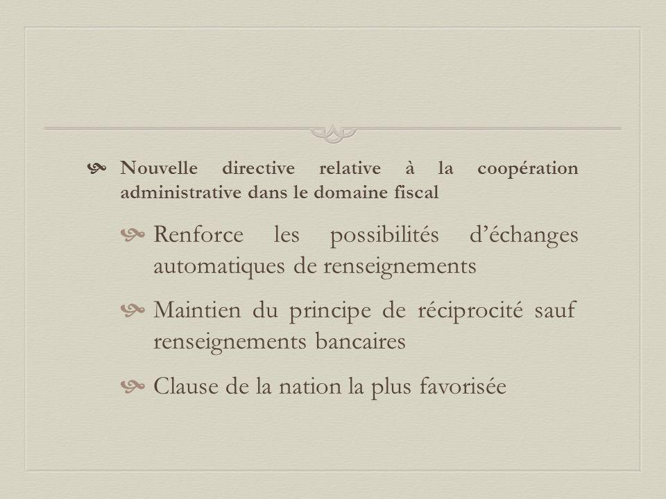  Nouvelle directive relative à la coopération administrative dans le domaine fiscal  Renforce les possibilités d'échanges automatiques de renseignem