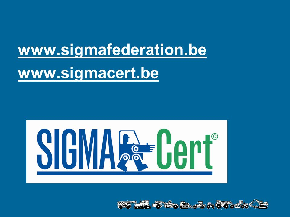 www.sigmafederation.be www.sigmacert.be