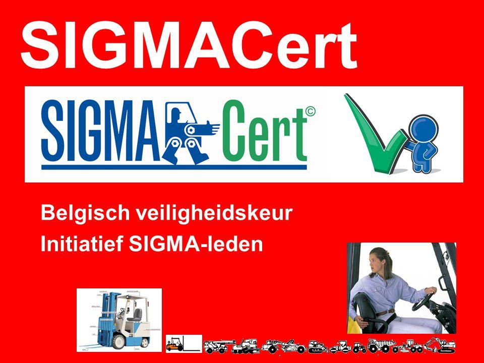 SIGMACert Beperkte Kost •opleiding keurmeester & back-office •aankoop stickers •1 jaarlijkse audit door KIWA > gemaximaliseerde veiligheid en operationaliteit van arbeidsmiddelen > conform (inter)nationale voorschriften (de jaarlijkse controle is verplicht)