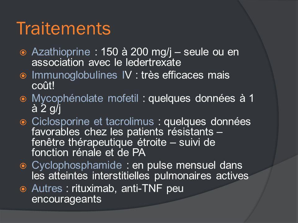 Traitements  Azathioprine : 150 à 200 mg/j – seule ou en association avec le ledertrexate  Immunoglobulines IV : très efficaces mais coût.