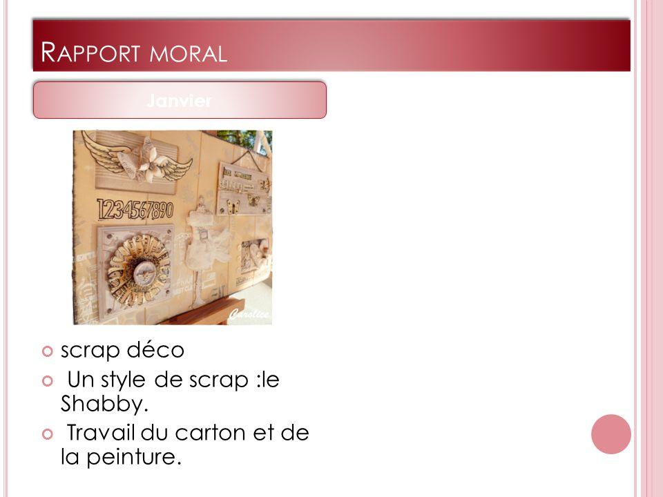 R APPORT MORAL scrap déco Un style de scrap :le Shabby. Travail du carton et de la peinture.