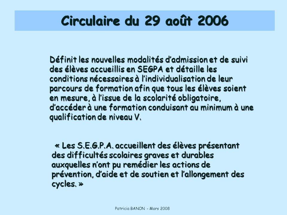 Circulaire du 29 août 2006 Définit les nouvelles modalités d'admission et de suivi des élèves accueillis en SEGPA et détaille les conditions nécessair