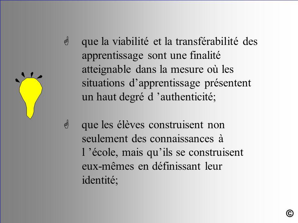 G que la viabilité et la transférabilité des apprentissage sont une finalité atteignable dans la mesure où les situations d'apprentissage présentent u