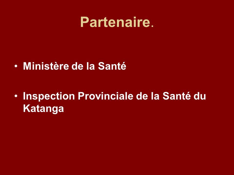Partenaire. Ministère de la Santé Inspection Provinciale de la Santé du Katanga