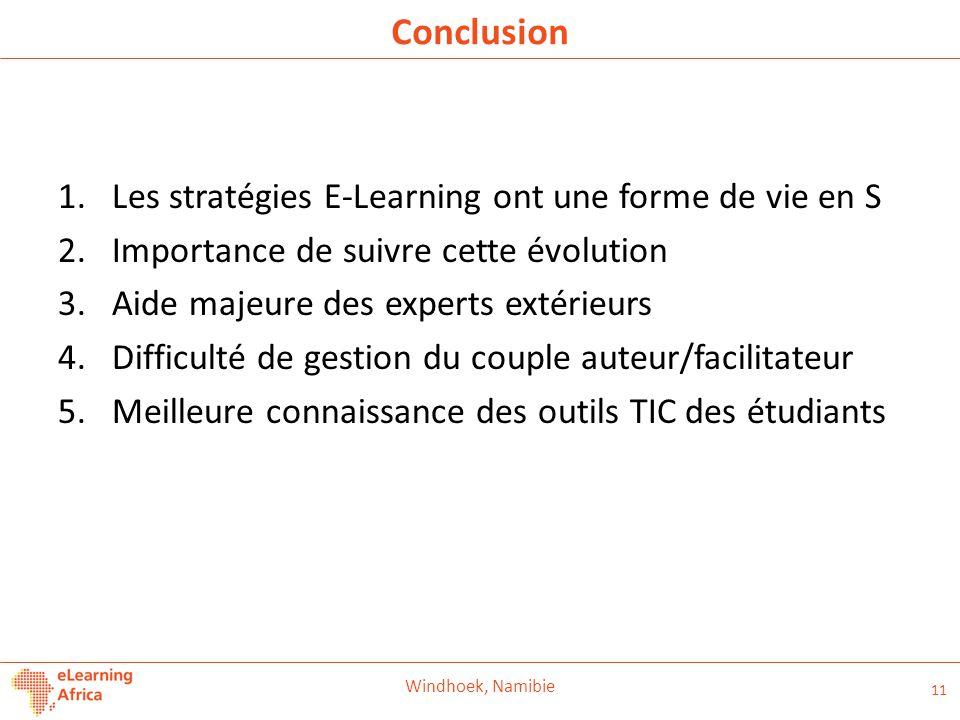 Conclusion 1.Les stratégies E-Learning ont une forme de vie en S 2.Importance de suivre cette évolution 3.Aide majeure des experts extérieurs 4.Diffic