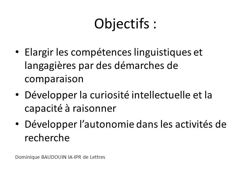 Objectifs : Elargir les compétences linguistiques et langagières par des démarches de comparaison Développer la curiosité intellectuelle et la capacit
