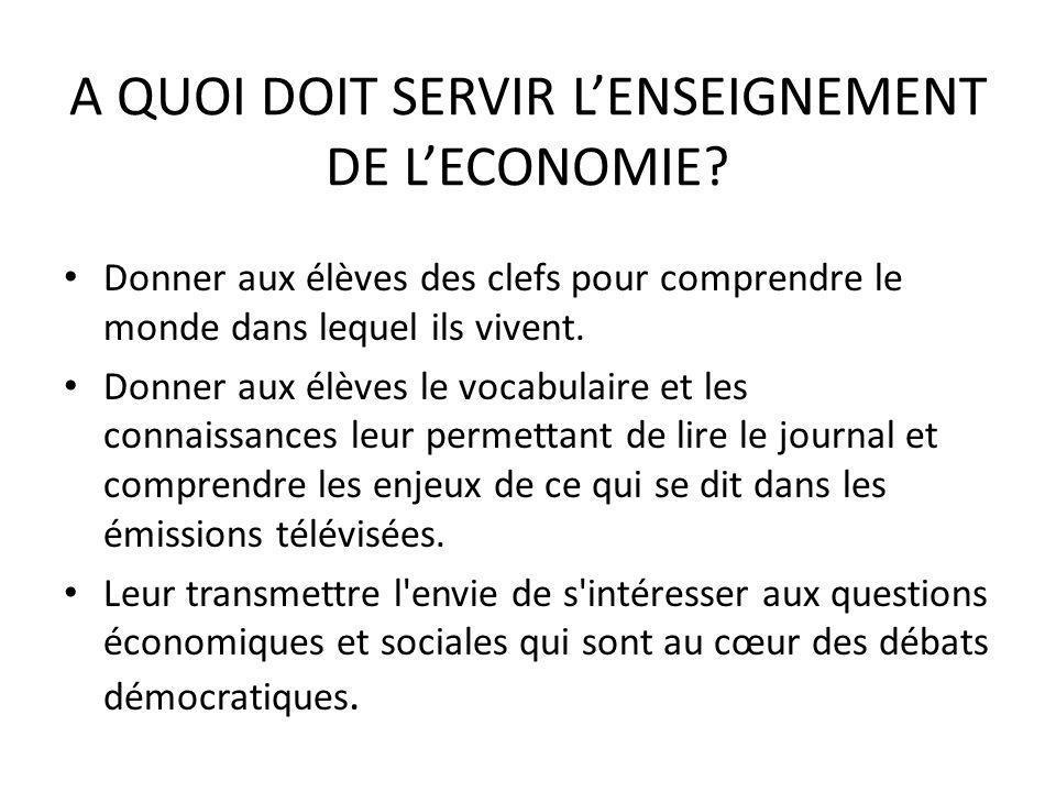 A QUOI DOIT SERVIR L'ENSEIGNEMENT DE L'ECONOMIE.