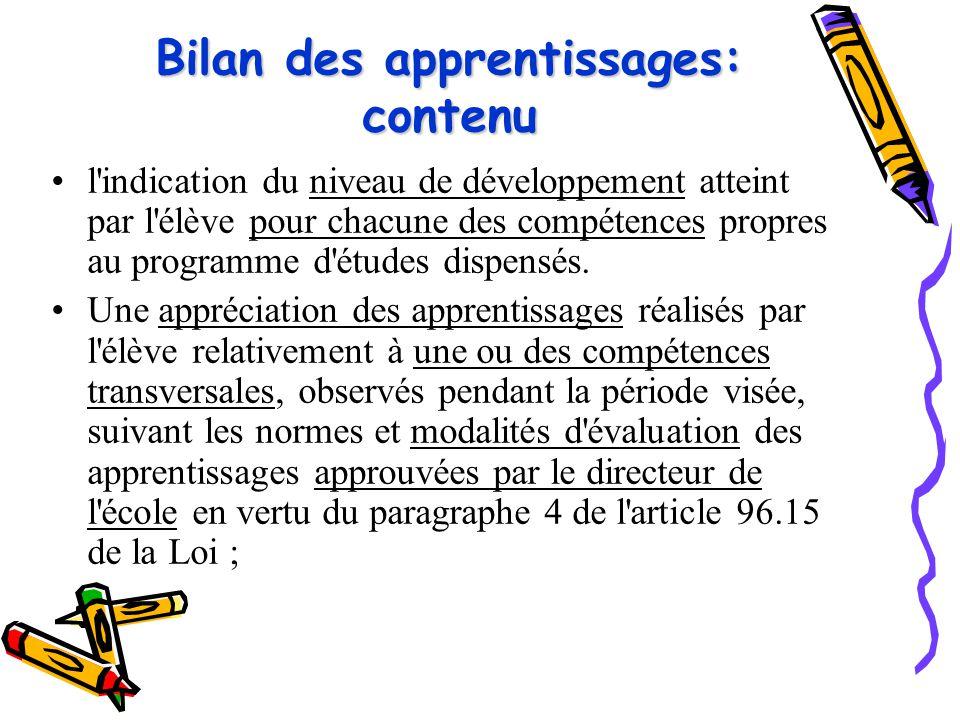 Bilan des apprentissages: contenu l'indication du niveau de développement atteint par l'élève pour chacune des compétences propres au programme d'étud