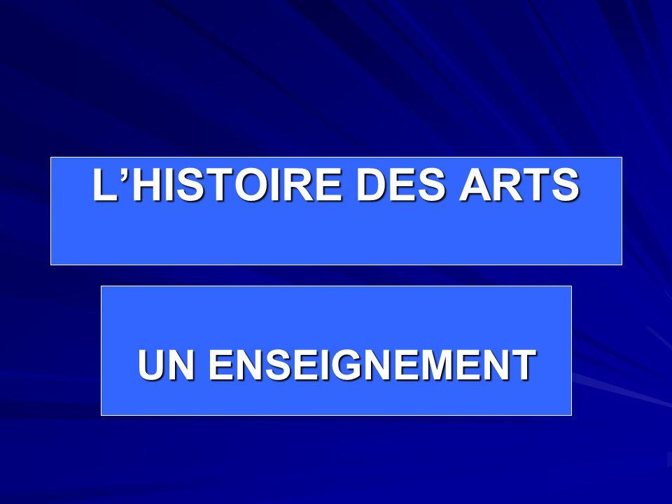 L'HISTOIRE DES ARTS UN ENSEIGNEMENT