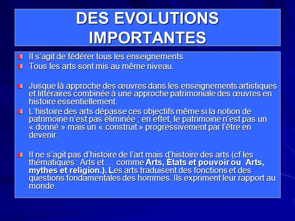 DES EVOLUTIONS IMPORTANTES Il s'agit de fédérer tous les enseignements.