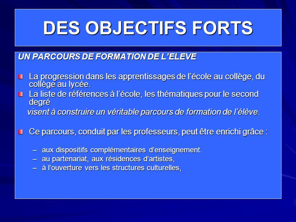 DES OBJECTIFS FORTS UN PARCOURS DE FORMATION DE L'ELEVE La progression dans les apprentissages de l'école au collège, du collège au lycée.
