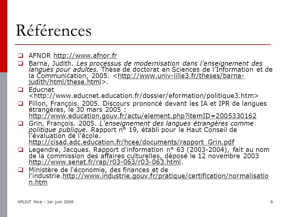 APLIUT Nice - 1er juin 20069 Références  AFNOR http://www.afnor.frhttp://www.afnor.fr  Barna, Judith.