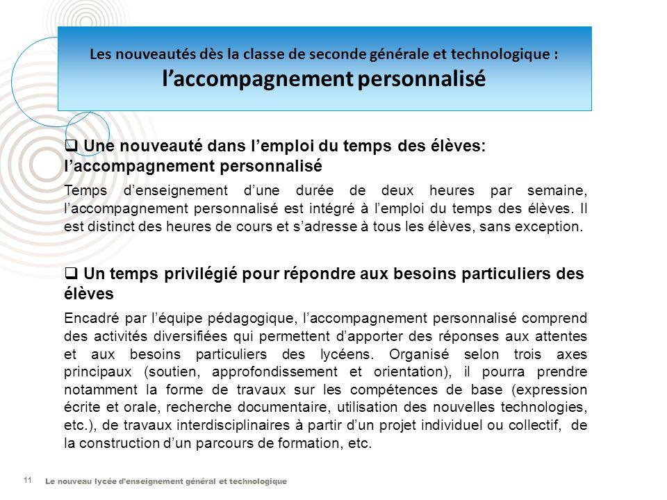 Le nouveau lycée d'enseignement général et technologique 11  Une nouveauté dans l'emploi du temps des élèves: l'accompagnement personnalisé Temps d'e