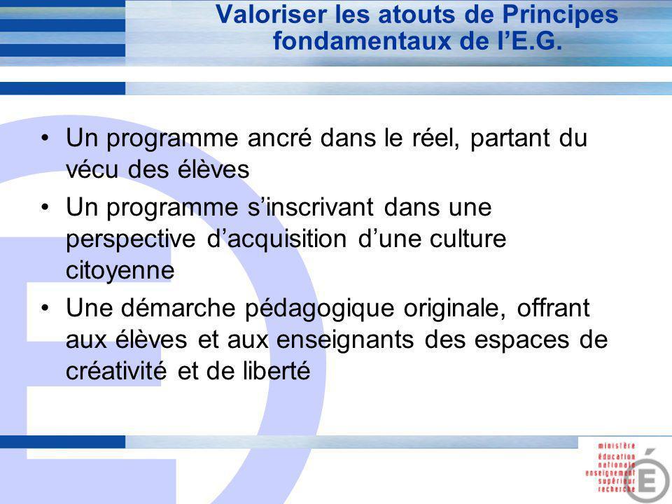 E 3 Valoriser les atouts de Principes fondamentaux de l'E.G. Un programme ancré dans le réel, partant du vécu des élèves Un programme s'inscrivant dan