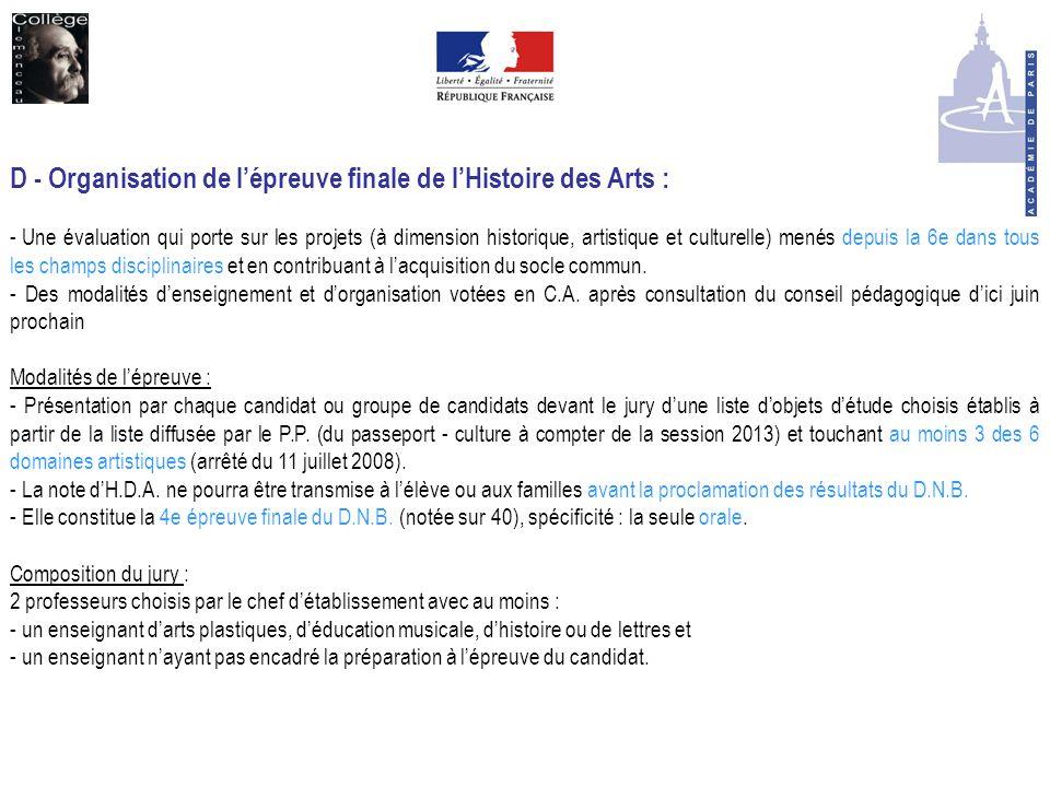 D - Organisation de l'épreuve finale de l'Histoire des Arts : - Une évaluation qui porte sur les projets (à dimension historique, artistique et cultur