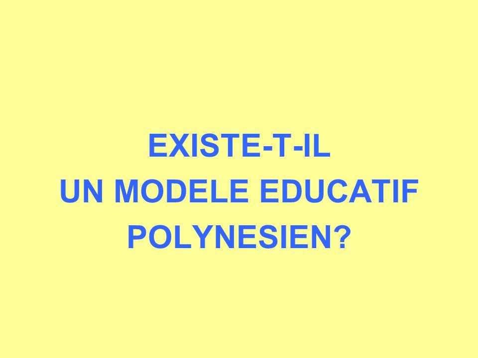 EXISTE-T-IL UN MODELE EDUCATIF POLYNESIEN?