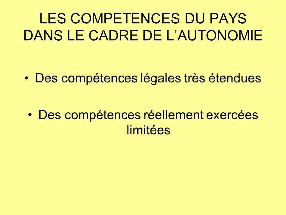 Des compétences légales très étendues ( Loi organique du 27 février 2004 ) D R O I T C O M U N PAYSCOMMUNES Enseignement primaire Information,orientation documentation pédagogique Constructions scolaires et entretien des bâtiments, Cantines.