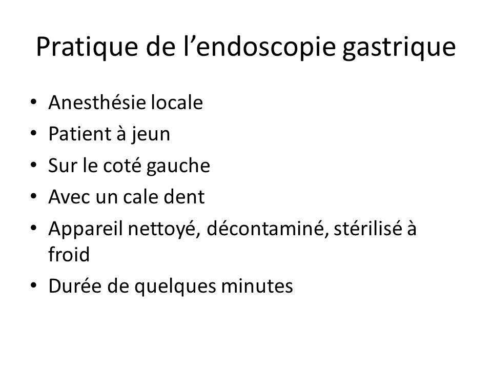 Pratique de l'endoscopie gastrique Anesthésie locale Patient à jeun Sur le coté gauche Avec un cale dent Appareil nettoyé, décontaminé, stérilisé à fr