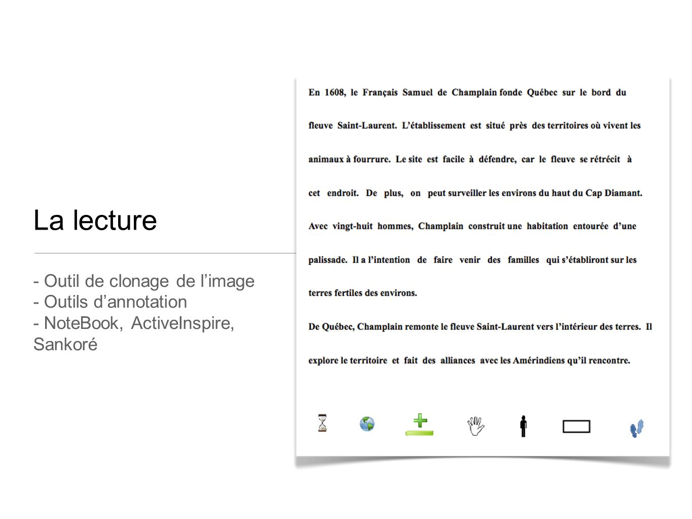 La lecture - Outil de clonage de l'image - Outils d'annotation - NoteBook, ActiveInspire, Sankoré