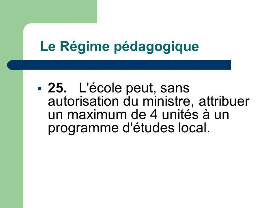 Le Régime pédagogique  25.