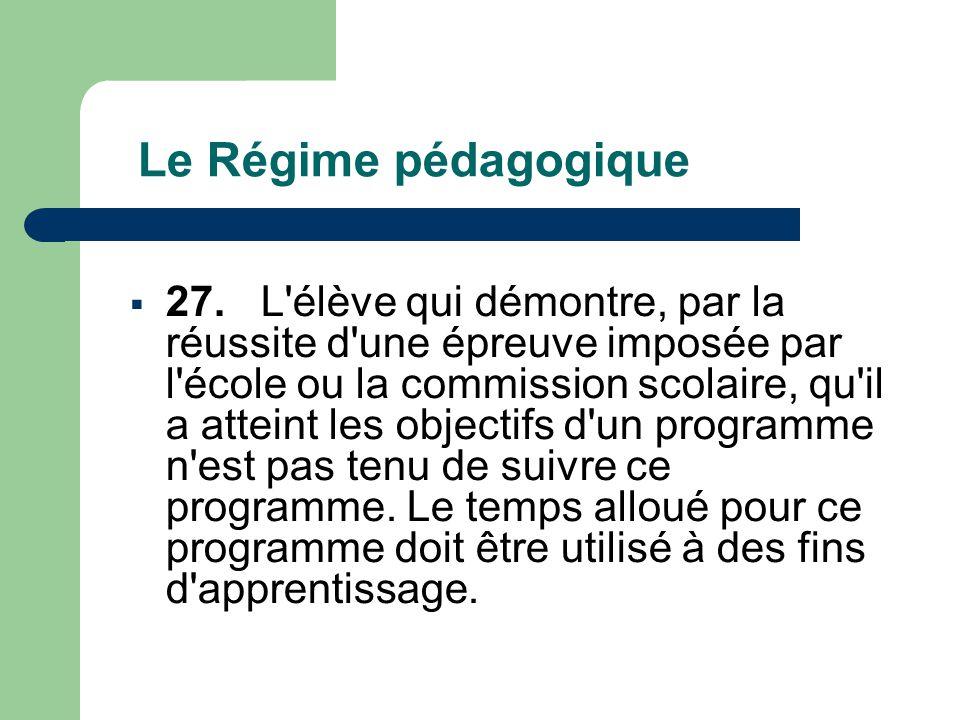 Le Régime pédagogique  27.