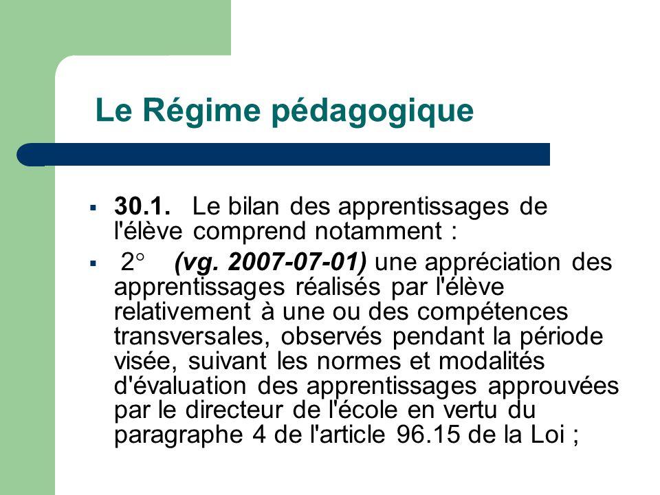 Le Régime pédagogique  30.1. Le bilan des apprentissages de l élève comprend notamment :  2° (vg.